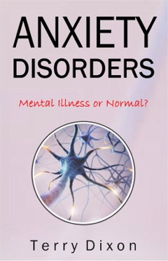 Anxiety Disorders: Mental Illness or Normal?